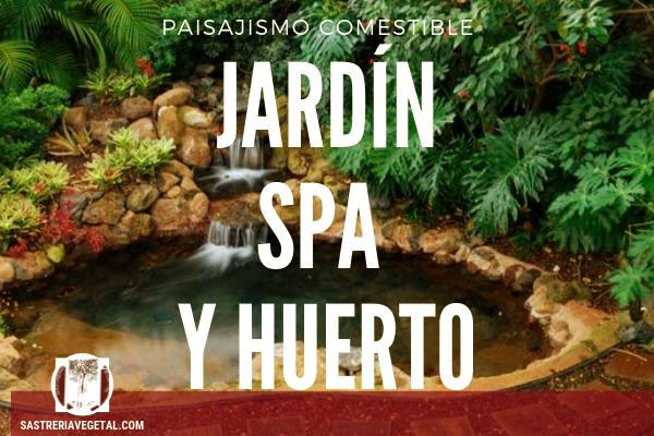Jardín, Spa y Huerto
