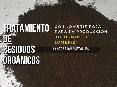 Plantas de Tratamiento de Residuos Orgánicos con Lombriz Roja para la Producción  de Humus de Lombriz