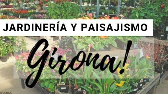 Jardinería en Gerona