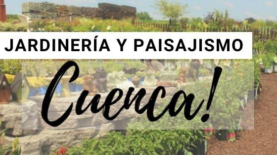 Jardinería en Cuenca