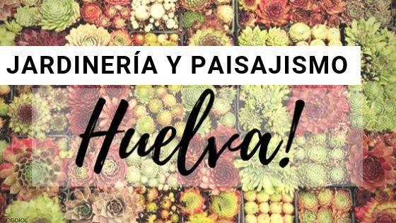 Jardinería en Huelva