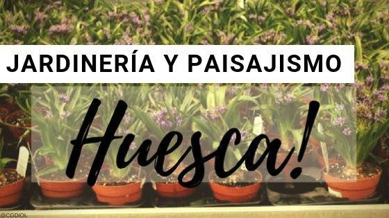 Huesca, Jardinería y Paisajismo