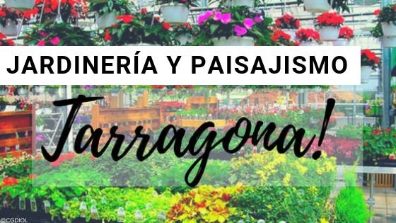 Tarragona, Paisajismo y Jardinería