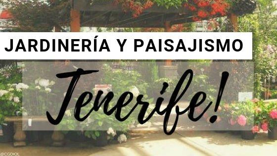 Tenerife, Paisajismo y Jardinería