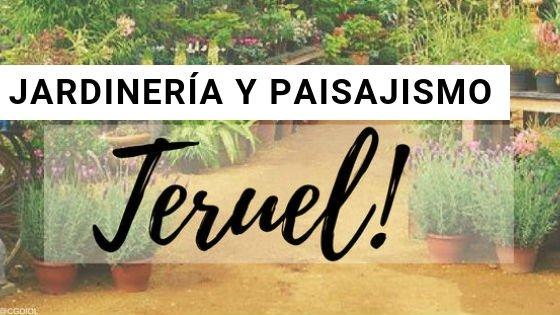Teruel, Paisajismo y Jardinería