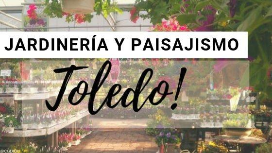 Toledo, Jardinería y Paisajismo