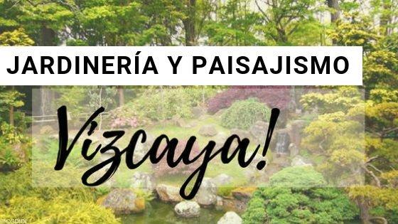 Vizcaya, Paisajismo y Jardinería