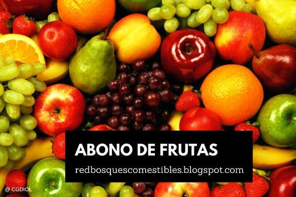 Qué es el abono de frutas