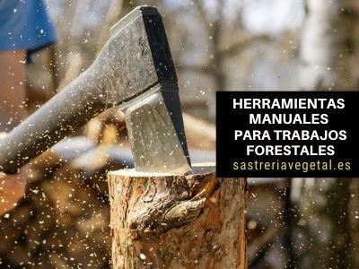 Herramientas Manuales para Trabajos Forestales